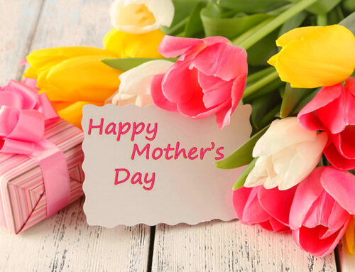 Mothers Day – Sunday , May 9